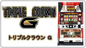 TRIPLE CROWN G