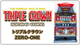 TRIPLE CROWN ZERO-ONE
